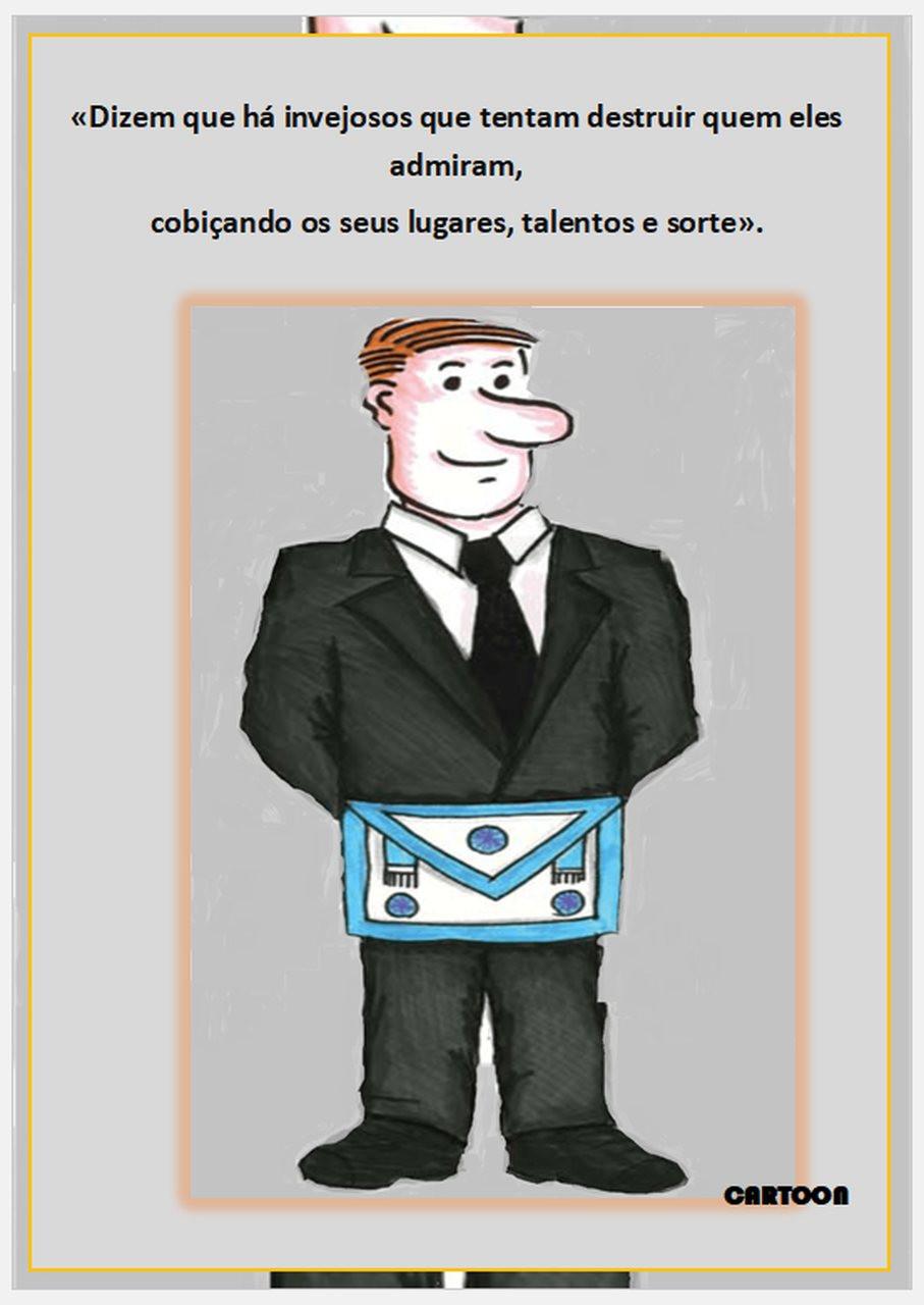 Cartoon - Pensamentos: - «Dizem que há invejosos que tentam destruir quem eles admiram, cobiçando os seus lugares, talentos e sorte».