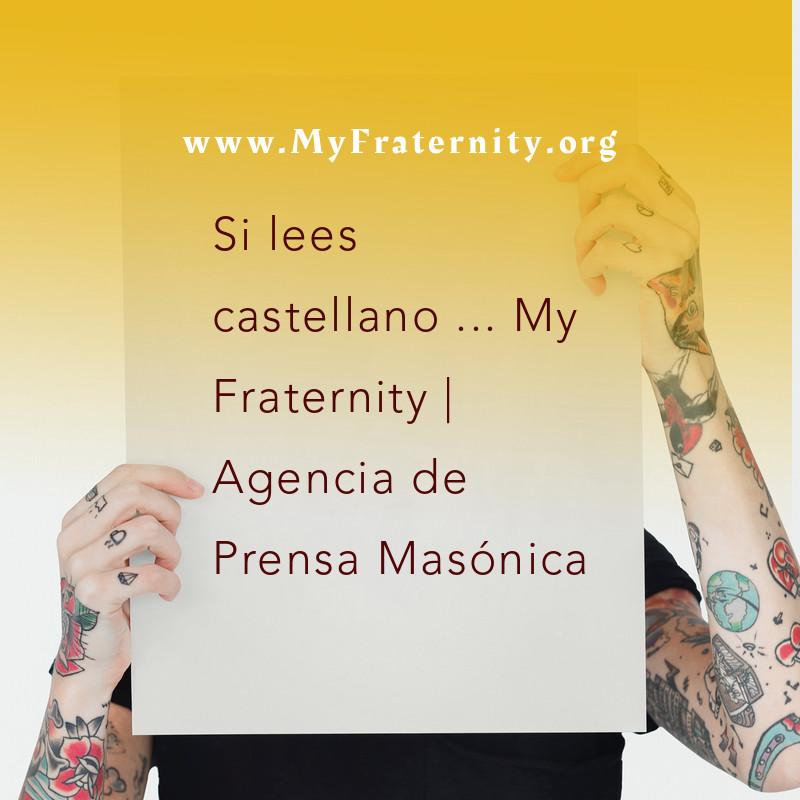 Si lees castellano ... Mi Fraternidad   Agencia de Prensa Masónica
