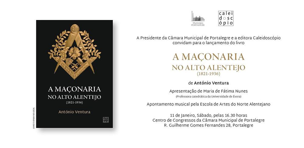 Convite: - A MAÇONARIA NO ALTO ALENTEJO | 1821-1936 | 11.01.2020 | 16H30 | Prof. António Ventura