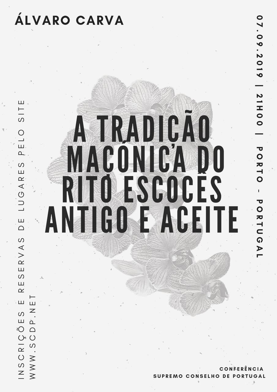 A TRADIÇÃO maçónica do Rito Escocês Antigo e Aceite   CONFERÊNCIA   PORTO   07.09.2019