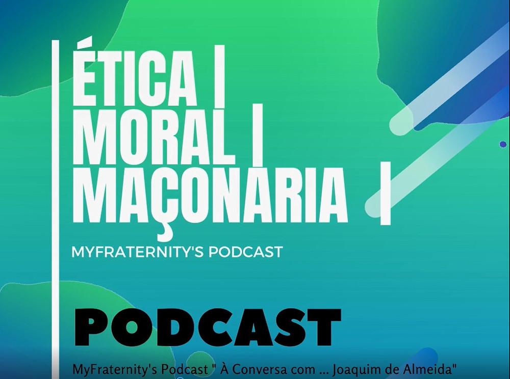 """Maçonaria - MyFraternity's Podcast - """" À conversa com.... Joaquim de Almeida """""""