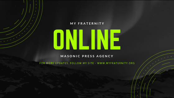 MY FRATERNITY | ONLINE | MASONIC PRESS AGENCY | For more updates, follow my site