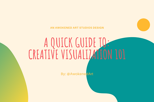 A Quick Guide To Creative Visualization 101