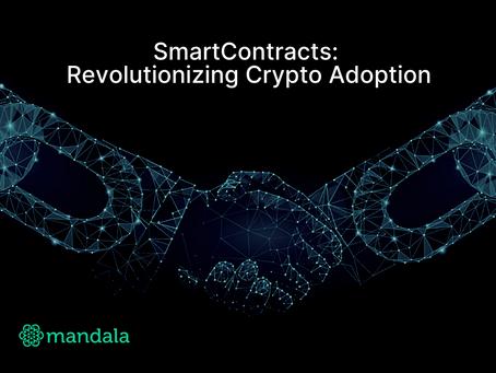 SmartContracts: Revolutionizing Crypto Adoption