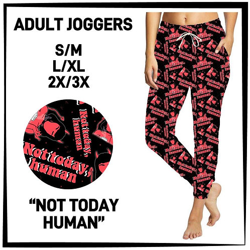 Not Today Human Joggers ~ ETA Early May