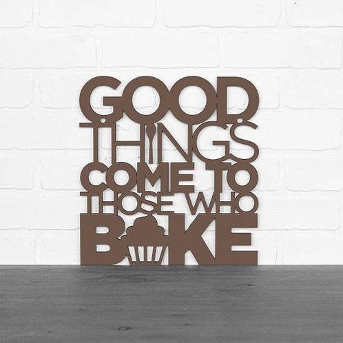 Good things come to those