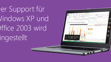 Support Ende für Windows XP und Office 2003