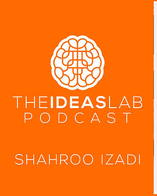 Shahroo-izadi-on-the-ideas-lab-podcast-w