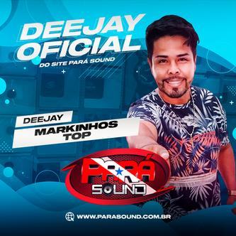 Pará Sound - Dj Oficial Markinhos Top.png