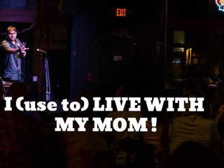 I (use to) Live With My Mom