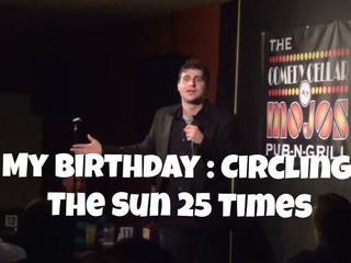 My Birthday: Circling The Sun 25 Times