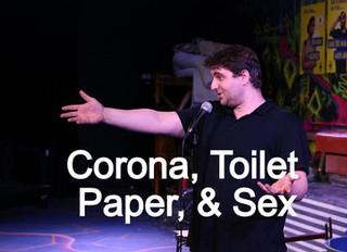 Corona Virus, Toilet paper and Sex
