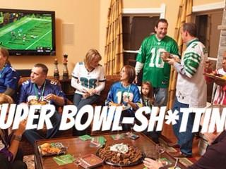 The Super Bowl- Sh*tting