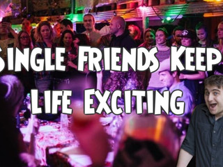 Single Friends Keep Life Exciting