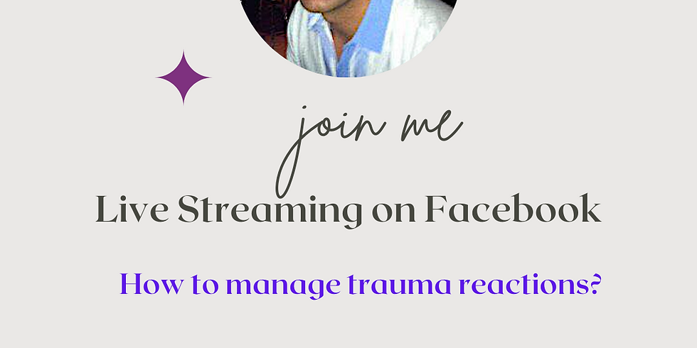 How to manage trauma reactions?