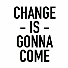 Change is coming. Will you be ready?