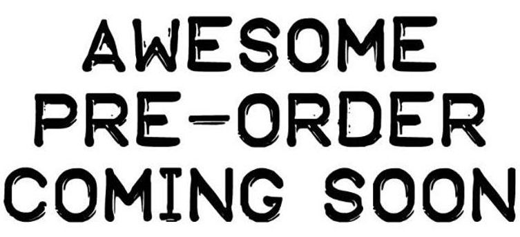 awesome_preorder_coming_1380807103_415ca