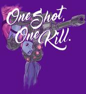 One shot, one Kill.