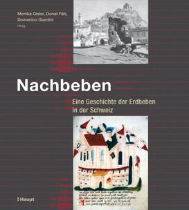 Nachbeben. Eine Geschichte der Erdbeben  in der Schweiz