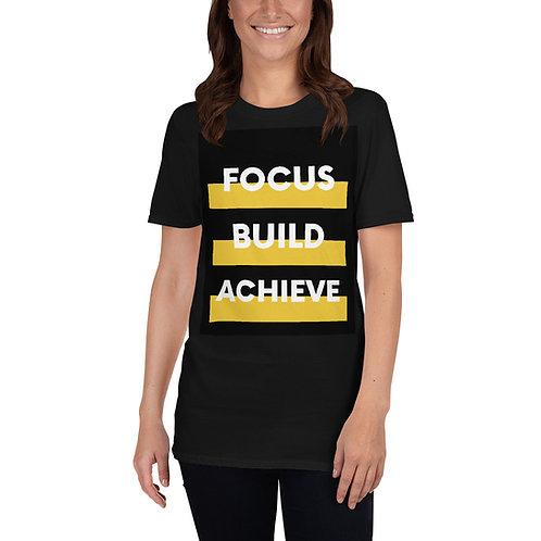 Focus, Build, Achieve Unisex T-Shirt