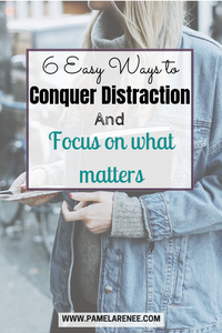 6 Easy Ways To Conquer Distraction And Focus On What Matters / I often let distraction cause discontentment and lack of trust in God's timing and provision and completely lose focus on the things that God has very clearly shown me He wants me to work on in this season. How do we stay focused, not only on tasks at hand but also on Jesus, in an age of constant distraction? / Intentional Living - Simplicity - Time Management - Productivity - Faith - Growth - Jesus - Spiritual Disciplines - Habits