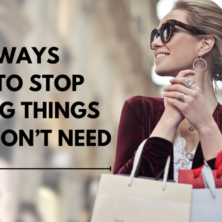 5 Ways to Stop Buying Things You Don't Need