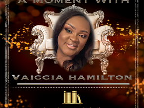 A Moment with...Vaiccia Hamilton