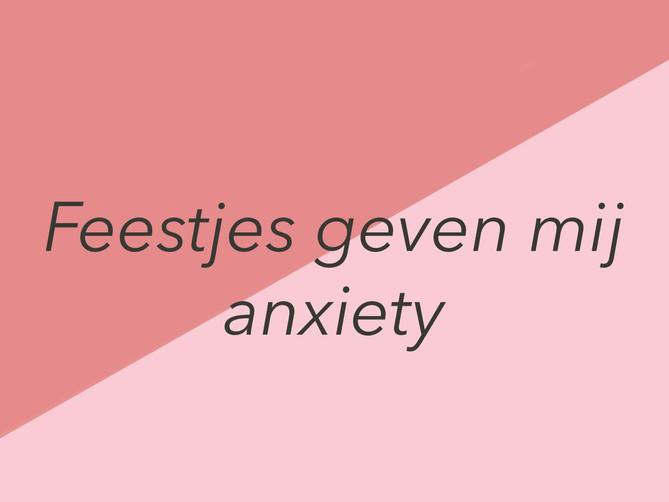 Feestjes geven mij anxiety