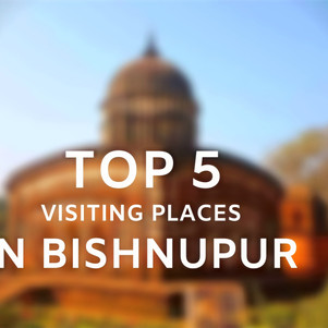 Top 5 Visiting Places in Bishnupur