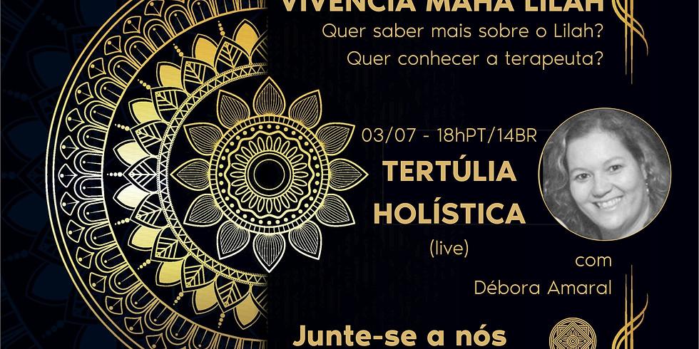 Tertúlia Holística - GRÁTIS - Maha Lilah com Débora Amaral