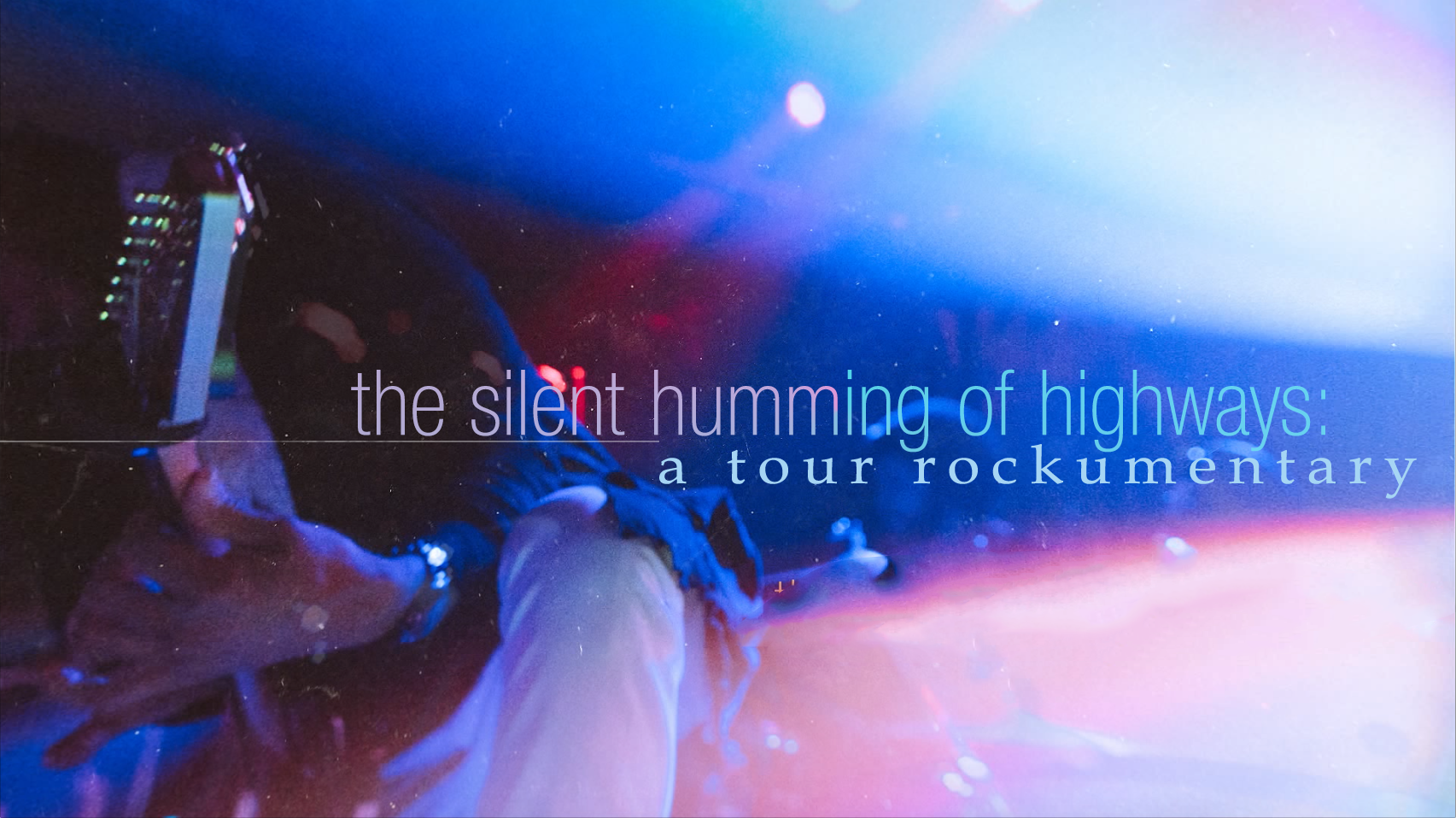 Silent Humming of Highways Tour Doc