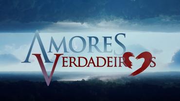 Resumo da novela 'Amores Verdadeiros' capítulo da próxima segunda-feira (19)