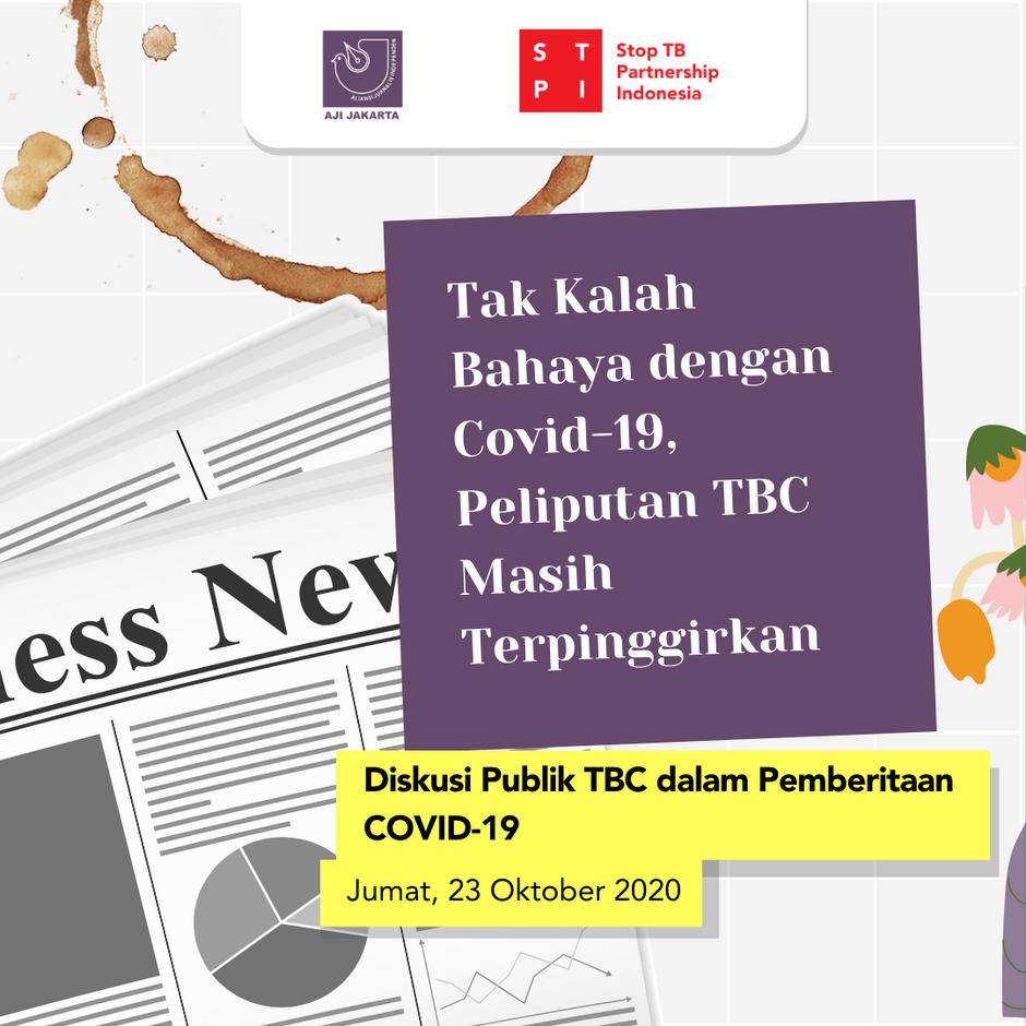 Diskusi Publik sebagai Upaya STPI dan AJI Jakarta Tingkatkan Peliputan TBC yang Masih Terpinggirkan
