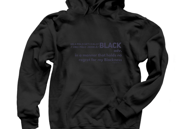 Unapologetically Black-The Hoodie