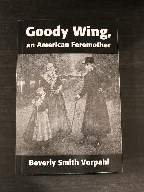 Goody Wing an American Foremother Historical