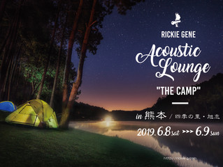 【RICKIE GENE Acoustic Lounge The Camp】 in 熊本 (熊本/菊池市)