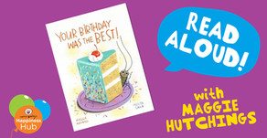 'Your Birthday Was The BEST!' - Kids' Book Read Aloud With Maggie Hutchings