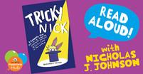 'Tricky Nick' - Kids' Book Read Aloud With Nicholas J. Johnson