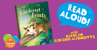 'Rainforest Feasts' - Kids' Book Read Aloud With Carolyn Eldridge-Alfonzetti