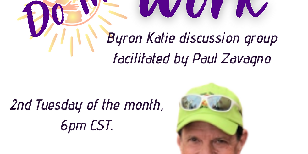 Do the Work: Byron Katie Discussion