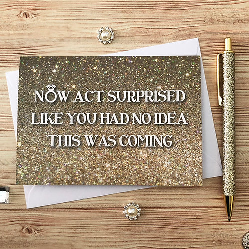 Act Surprised - Faux Gold Glitter Card