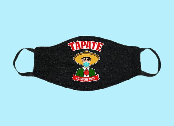 Tapate La Pinche Boca Unisex Face Mask Cabronavirus