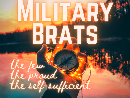 Military Brats: The Few, The Proud, The Self-Sufficient