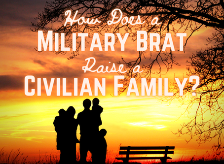 How Does a Military Brat Raise a Civilian Family?
