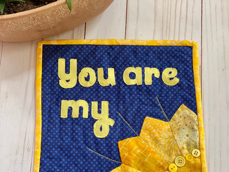 The Quilt Diaries - You Are My Sunshine
