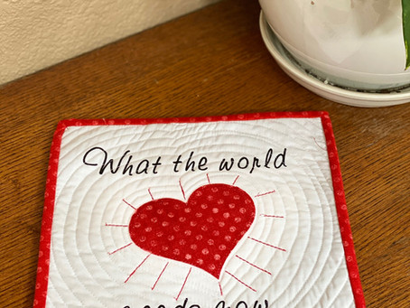 The Quilt Diaries -What the World Needs Now