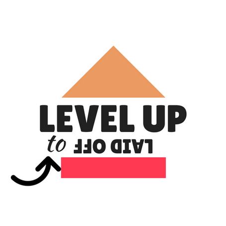 Laid off to level up!