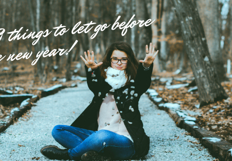10 Things to Let Go of Before 2019