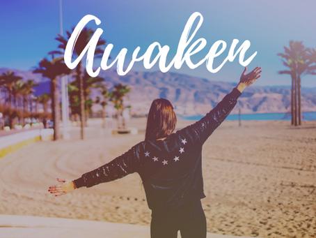 Living an awakened life.