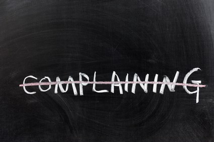 Stop complaining and start doing!